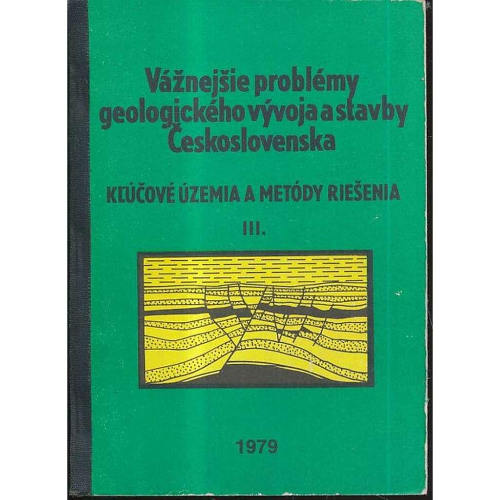Vážnejšie problémy geologického vývoja a stavby Československa