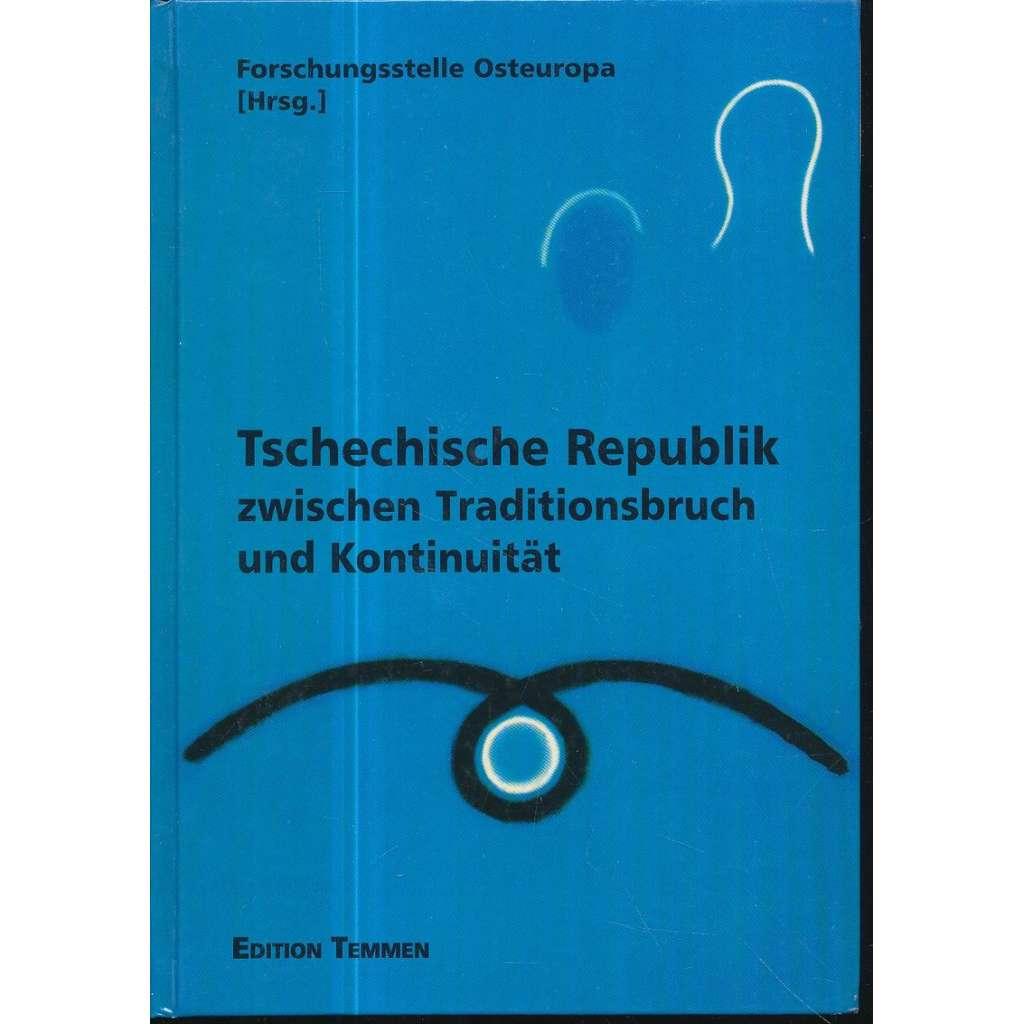 Tschechische Republik zwischen Traditionsbruch und Kontinuität