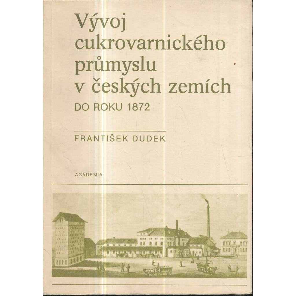 Vývoj cukrovarnického průmyslu v českých zemích do roku 1872