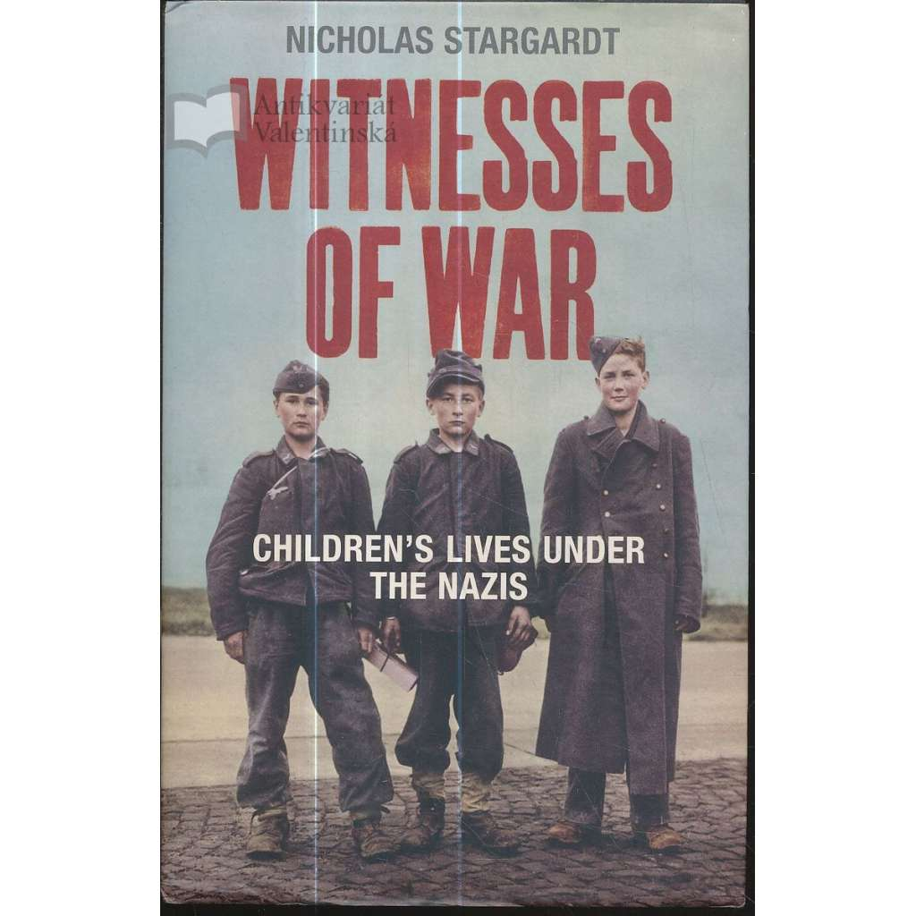 Witnesses of War: Children's Lives Under the Nazis