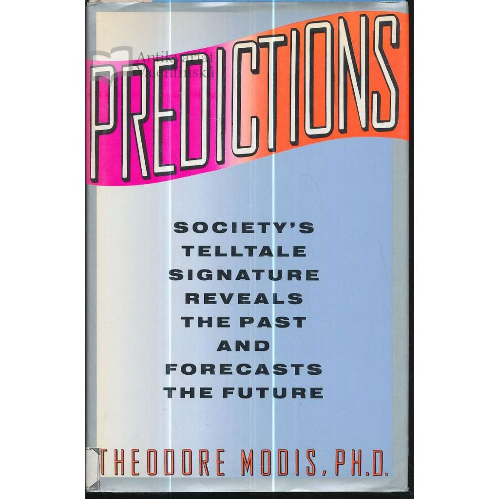 Predictions : Society's Telltale Signature Reveals Past & Forecasts the Future