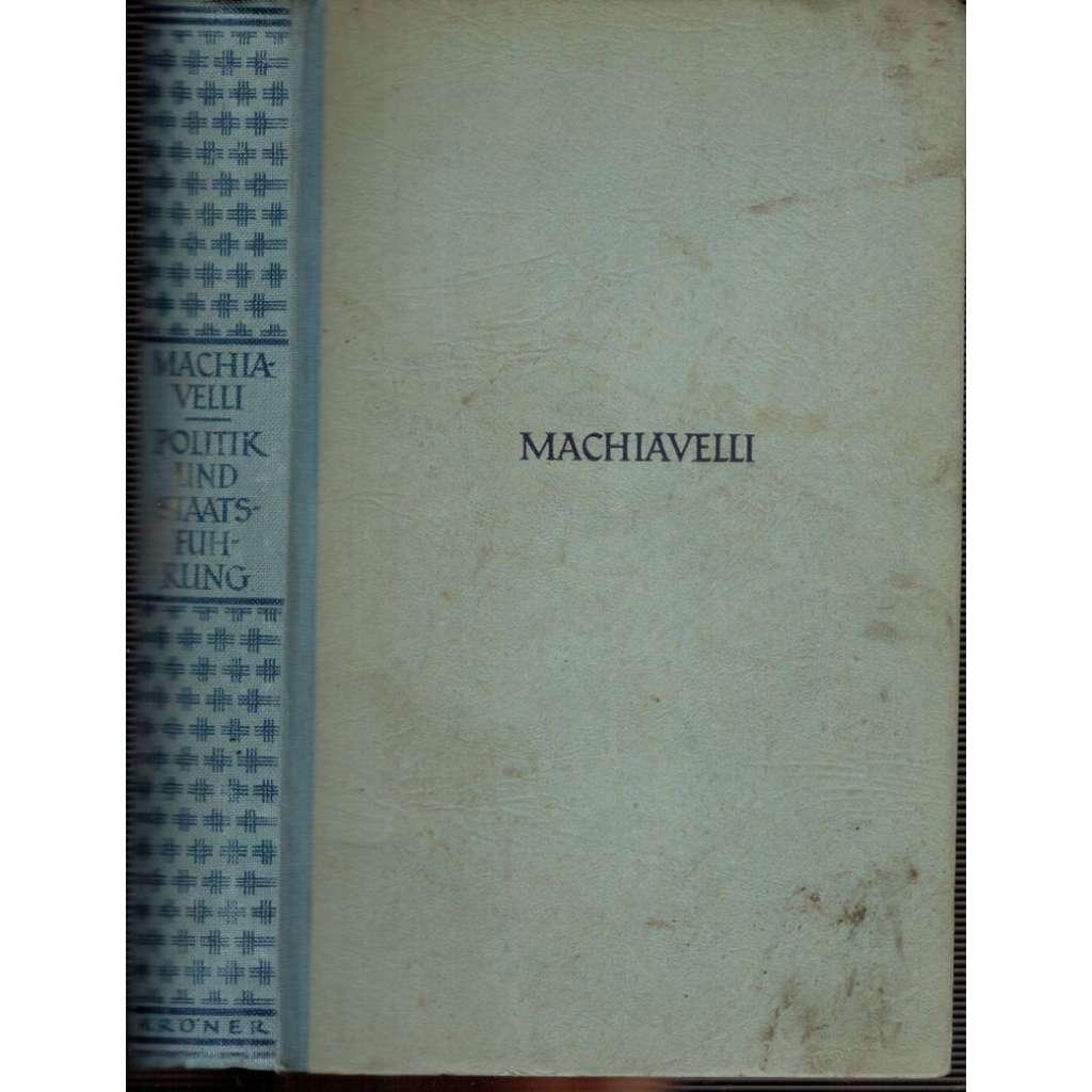 Machiavelli: Gedanken über Politik und Staatsführung