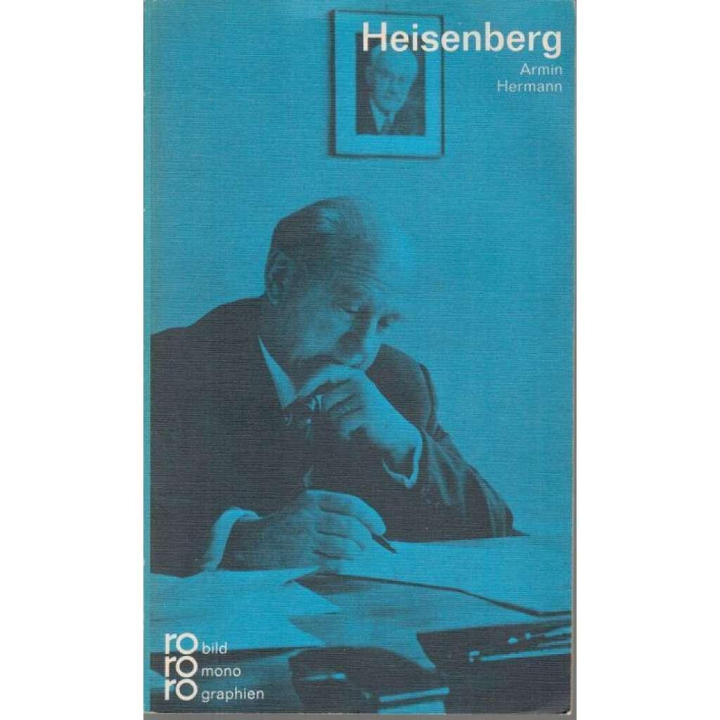 Werner Heisenberg in Selbstzeugnissen und Bilddokumenten