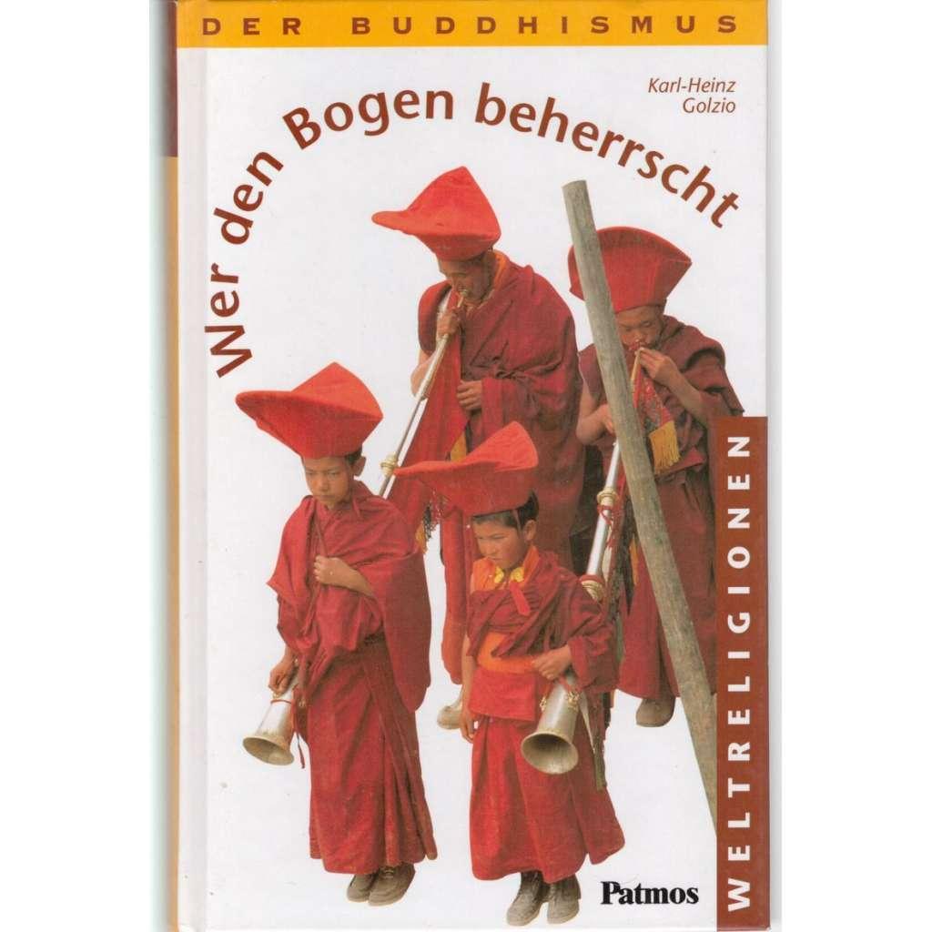 Wer den Bogen Beherrscht. Der Buddhismus