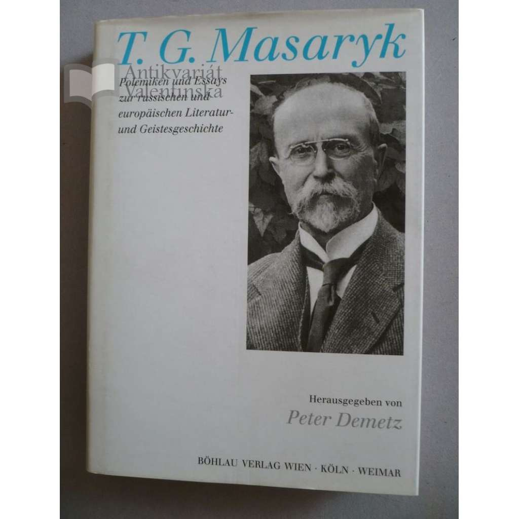T. G. Masaryk: Polemiken und Essays...