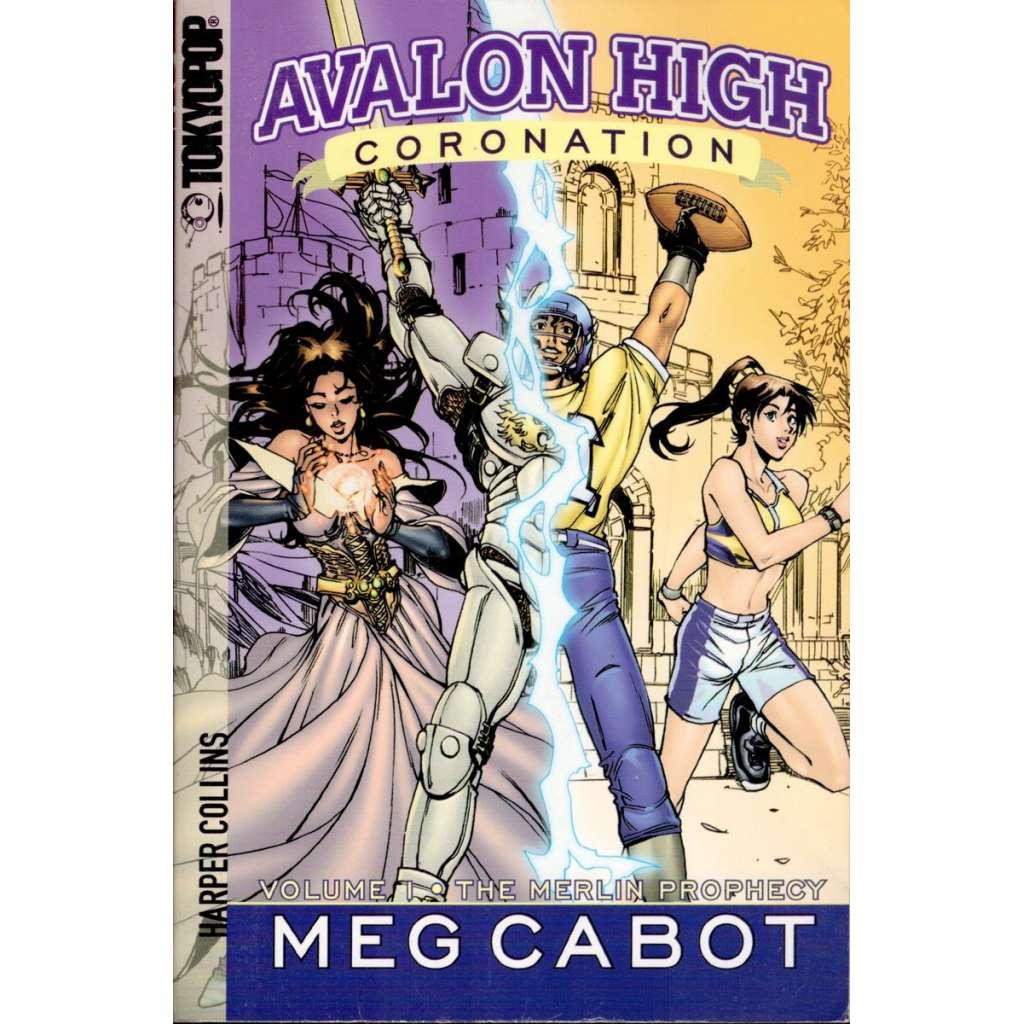 Avalon High : Coronation, 1 - The Merlin Prophecy