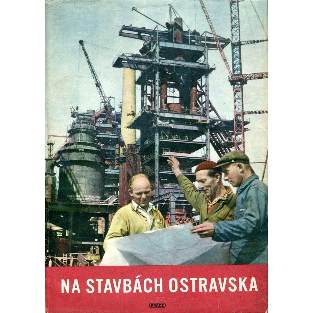 Na stavbách Ostravska