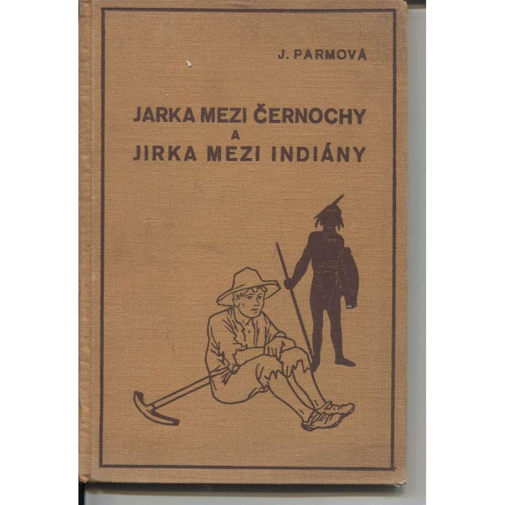 Jarka mezi černochy a Jirka mezi indiány