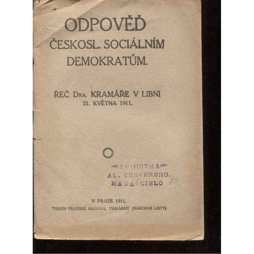 Odpověď českosl. sociálním demokratům. Řeč Dra. Kramáře v Libni 21. května 1911