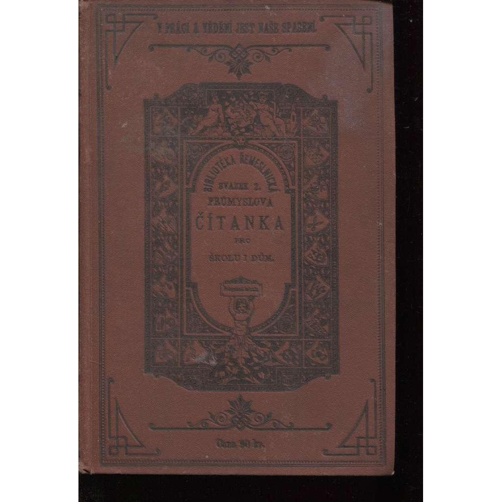 Průmyslová čítanka pro školu i dům. Bibliotéka řemeslnická, sv. 2. (1883)