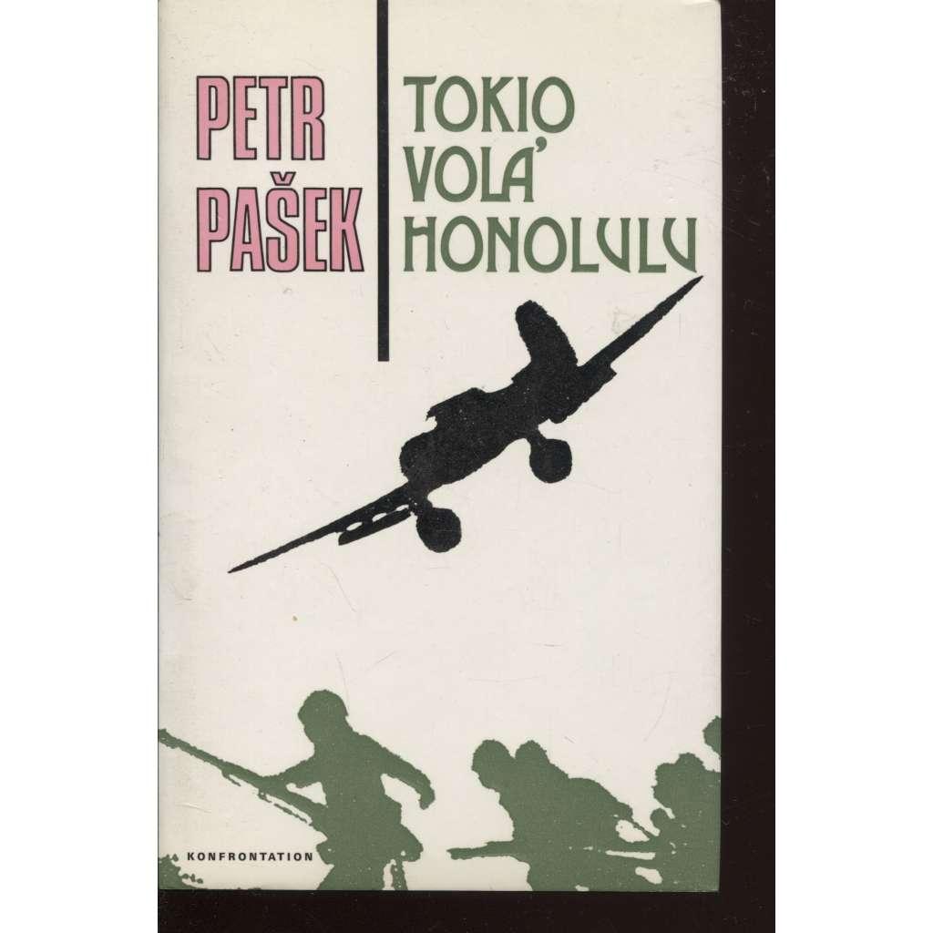 Tokio volá Honolulu (Konfrontace, exil)