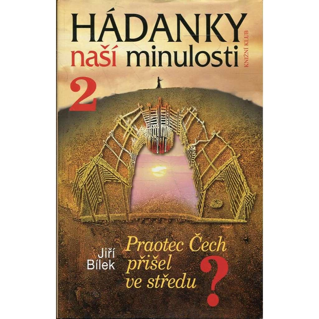 Hádanky naší minulosti 2. Praotec Čech přišel ve středu? (stěhování národů, příchod Slovanů - Čechů, Sámova říše)