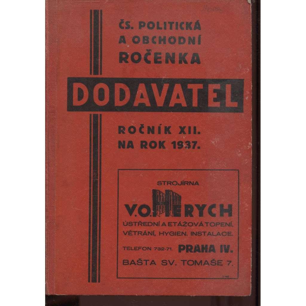 Dodavatel. Čs. politická a obchodní ročenka na rok 1937, ročník XII.