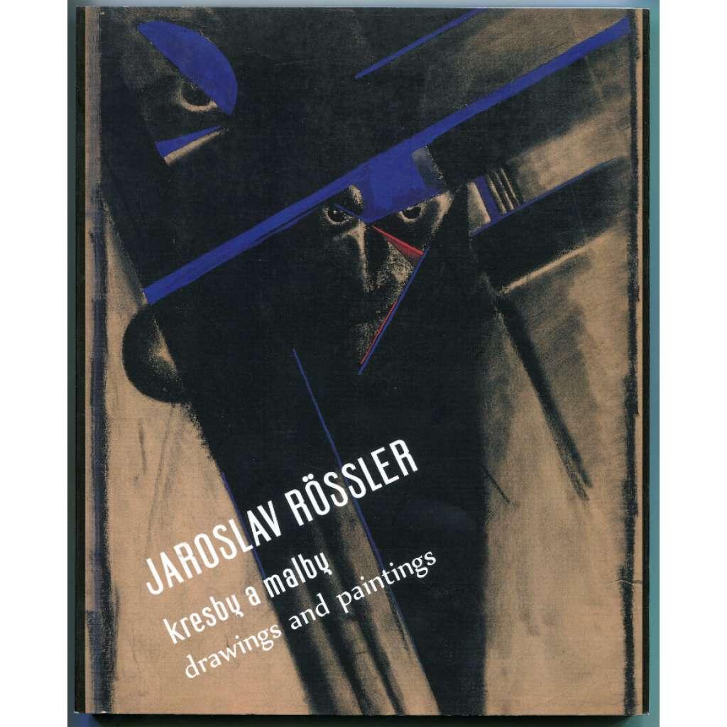 Jaroslav Rössler. Kresby a malby / drawings and paintings