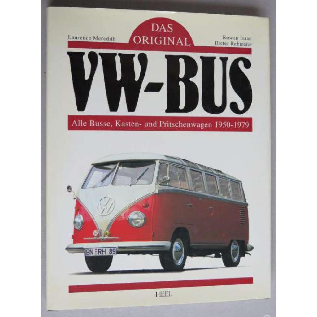 Das original VW-Bus. Alle Busse, Kasten- und Pritschenwagen 1950-1979
