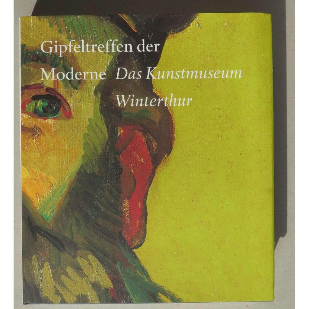 Gipfeltreffen der Moderne. Das Kunstmuseum Winterthur