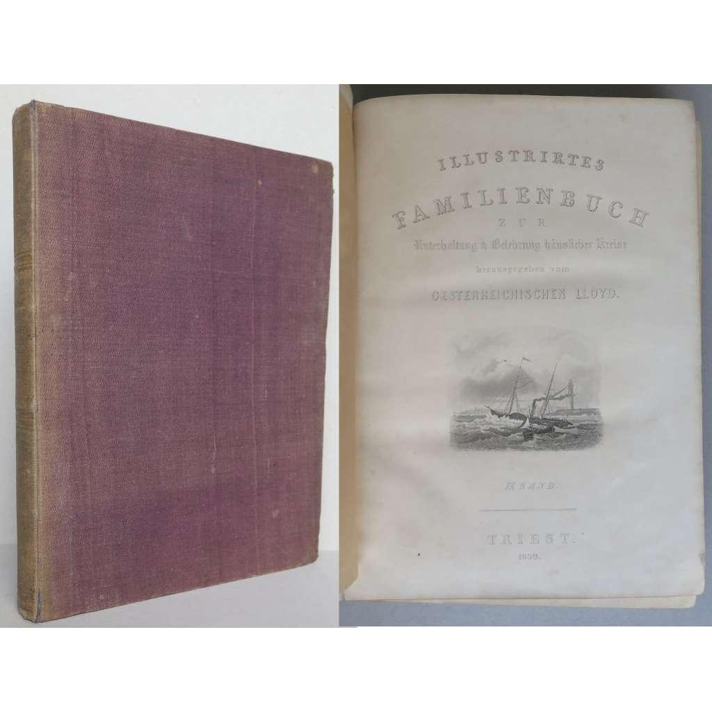 Illustrirtes Familienbuch zur Unterhaltung & Belehrung häuslicher Kreise, herausgegeben vom Oesterreichischen Lloyd. IX. Band