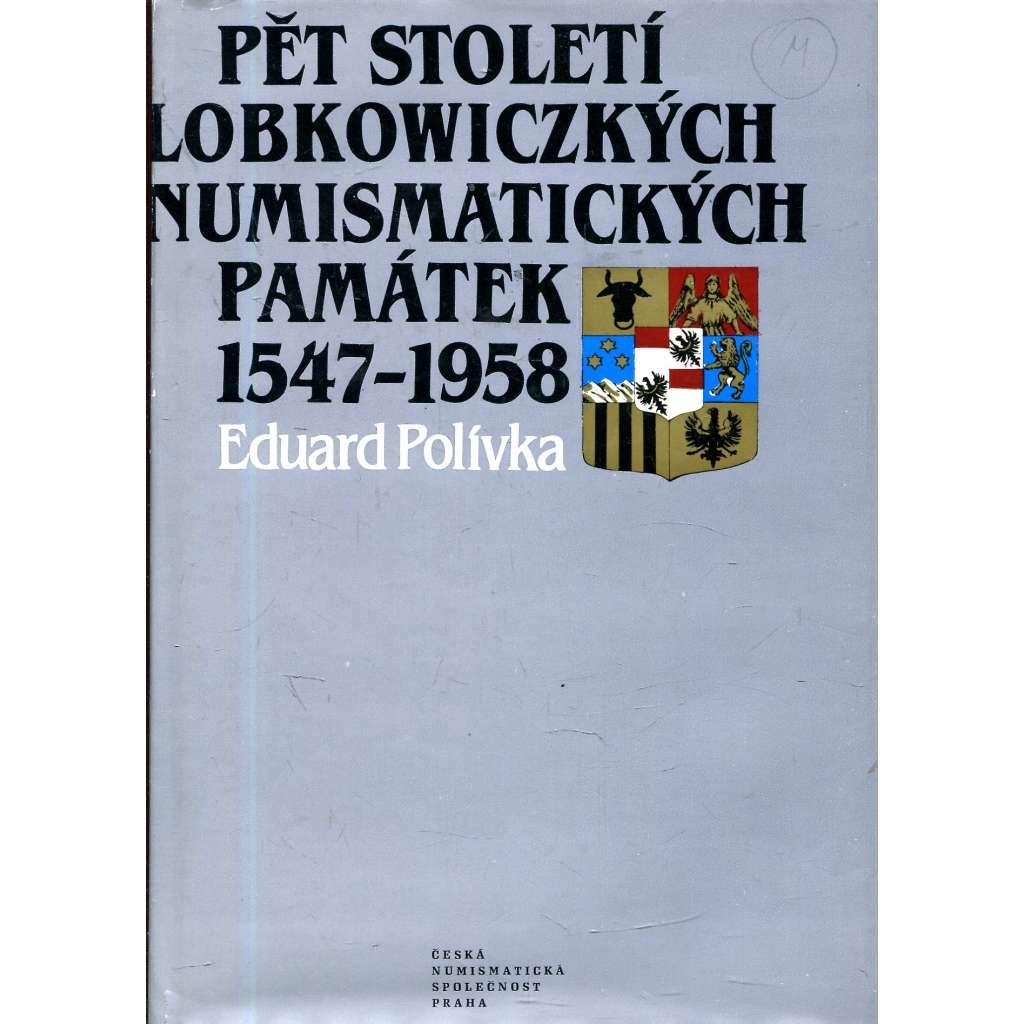 Pět století Lobkowiczkých numismatických památek 1547-1958