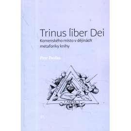 Trinus liber Dei : Komenského místo v dějinách metaforiky knihy