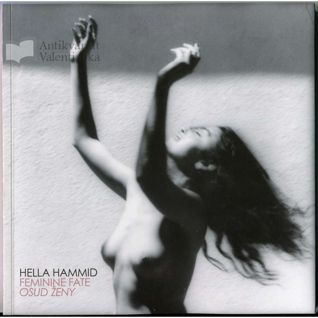 Hella Hammid: Feminine Fate / Osud ženy
