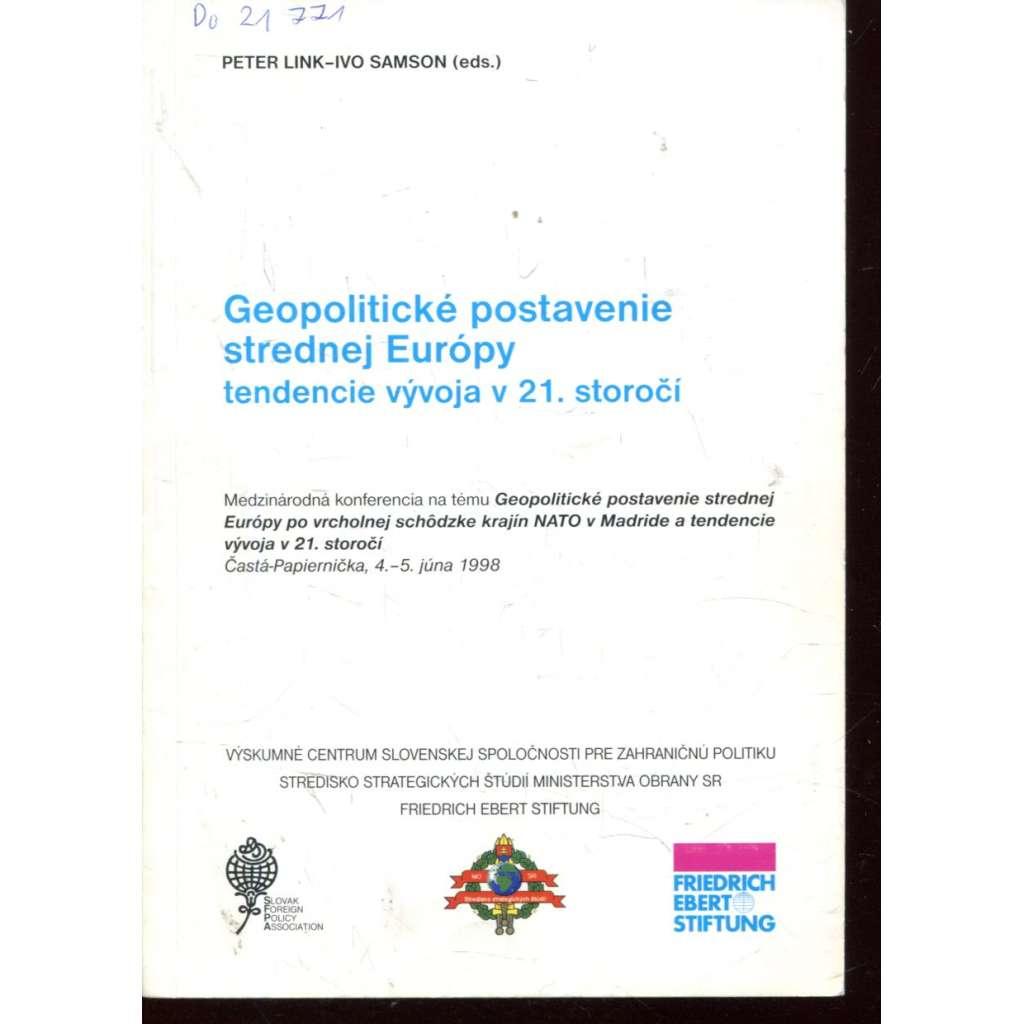 Geopolitické postavenie strednej Európy, tendencie vývoja v 21. storočí