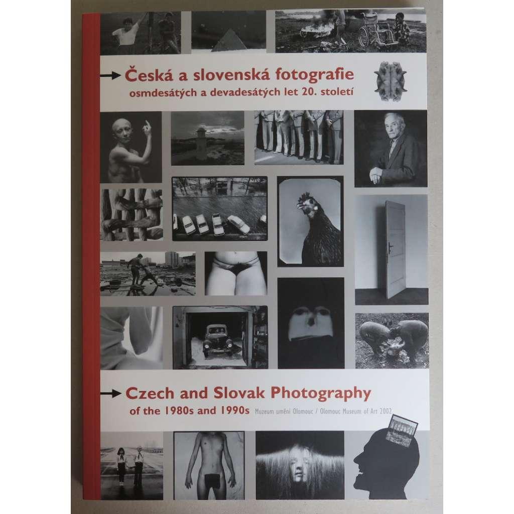 Česká a slovenská fotografie osmdesátých a devadesátých let 20. století / Czech and Slovak Photography of the 1980s and 1990s