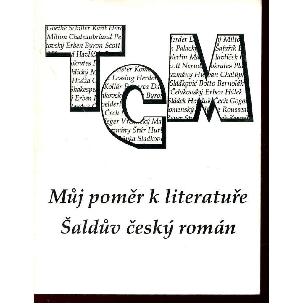 Můj poměr k literatuře. Šaldův český román