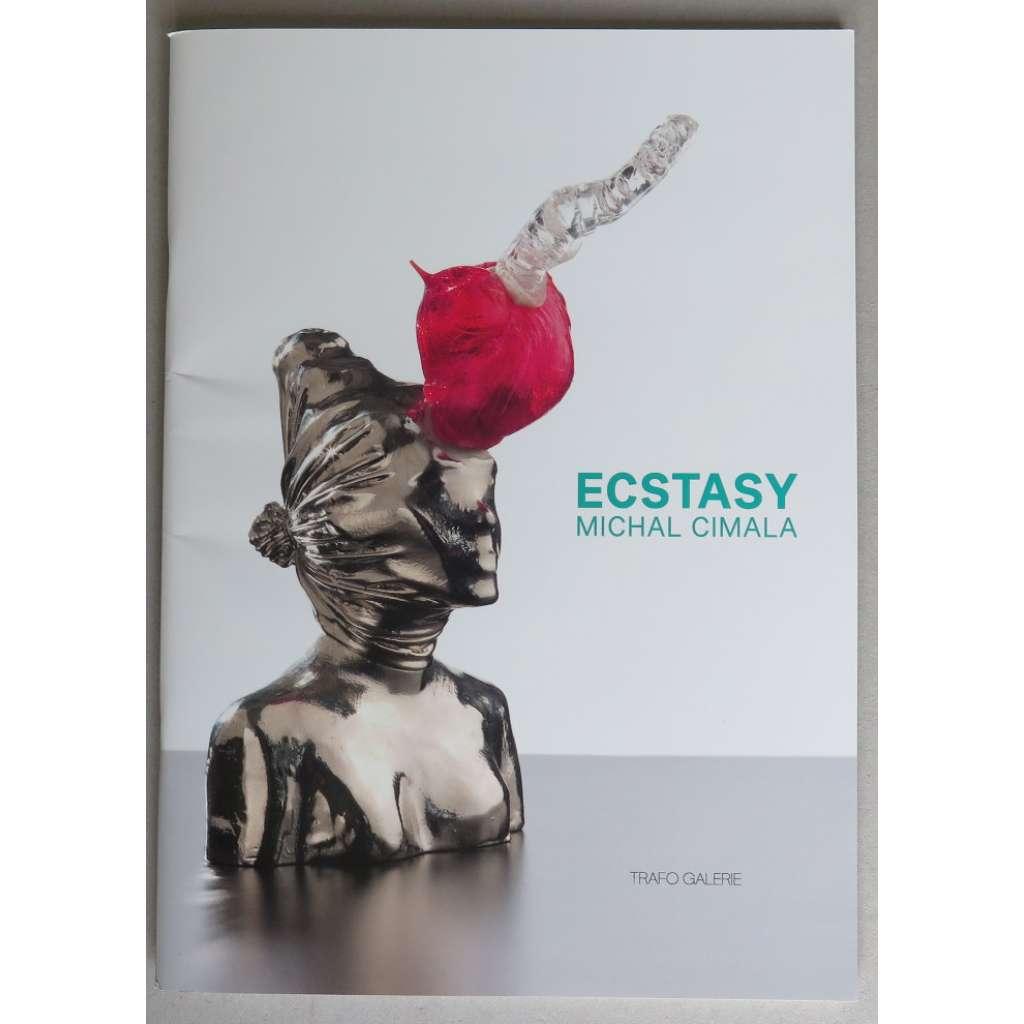 Michal Cimala : Ecstasy
