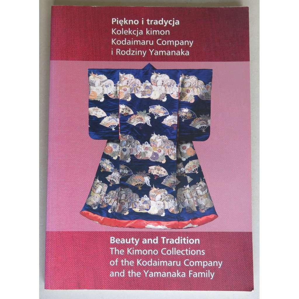 Piekno i tradycja. Kolekcja kimon Kodaimaru Company i Rodziny Yamanaka / Beauty and Tradition. The Kimono Collections of the Kodaimaru Company and the Yamanaka Family