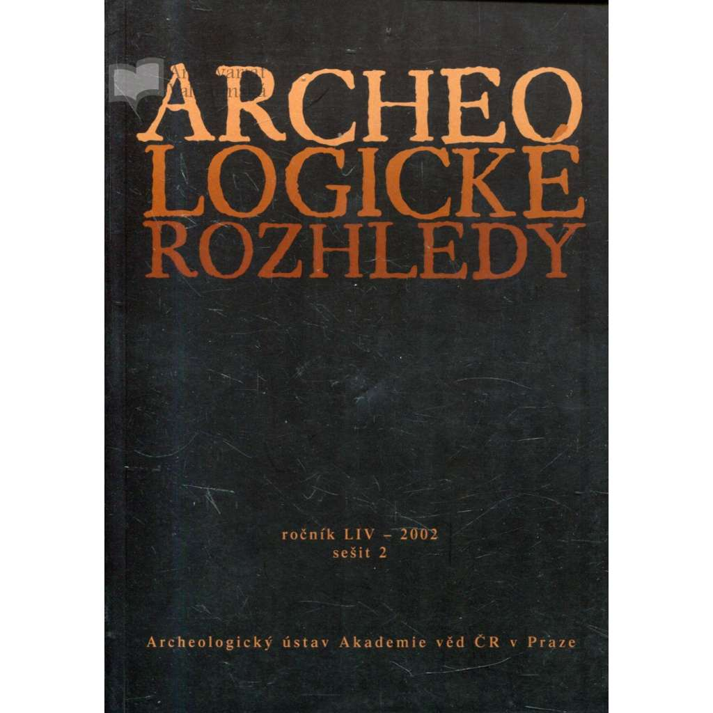 Archeologické rozhledy, roč. LIV - 2002, sešit 2