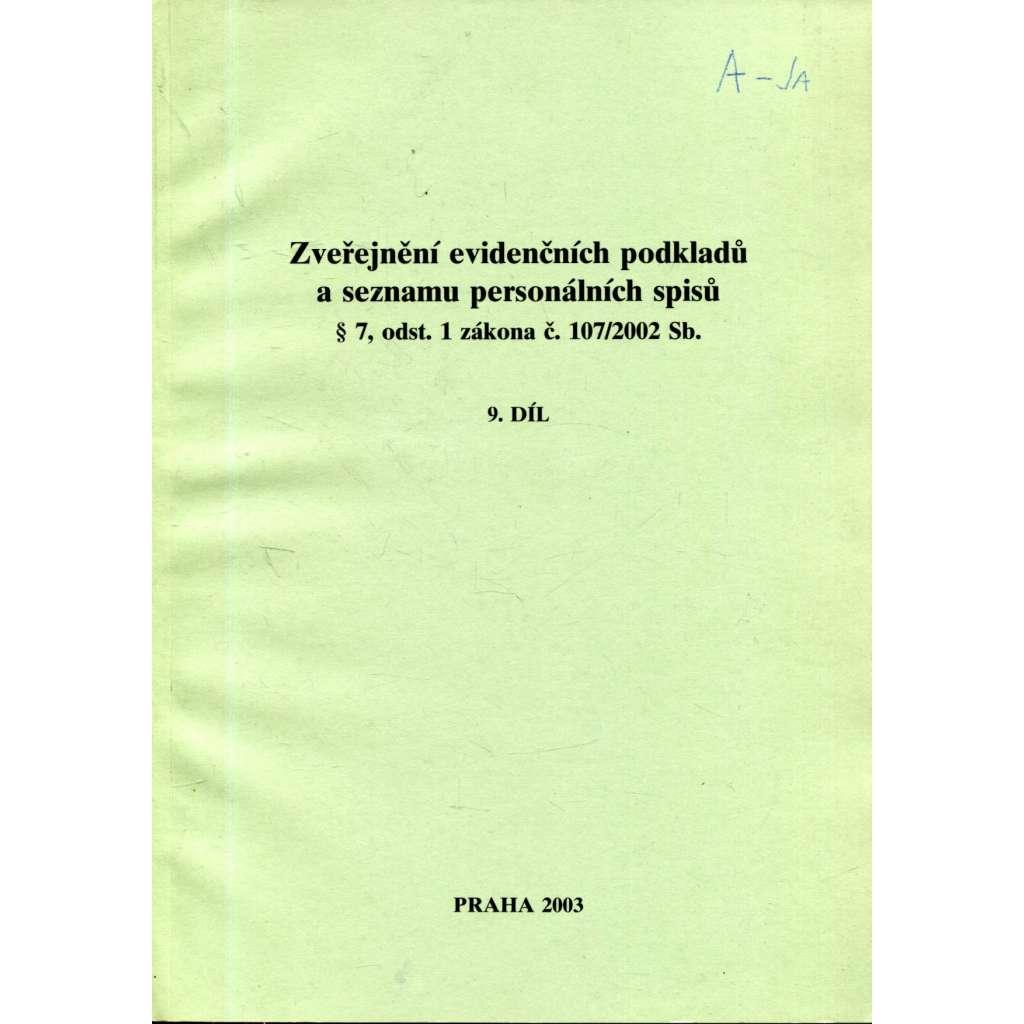 Zveřejnění evidenčních podkladů a seznamu personálních spisů, 9. díl