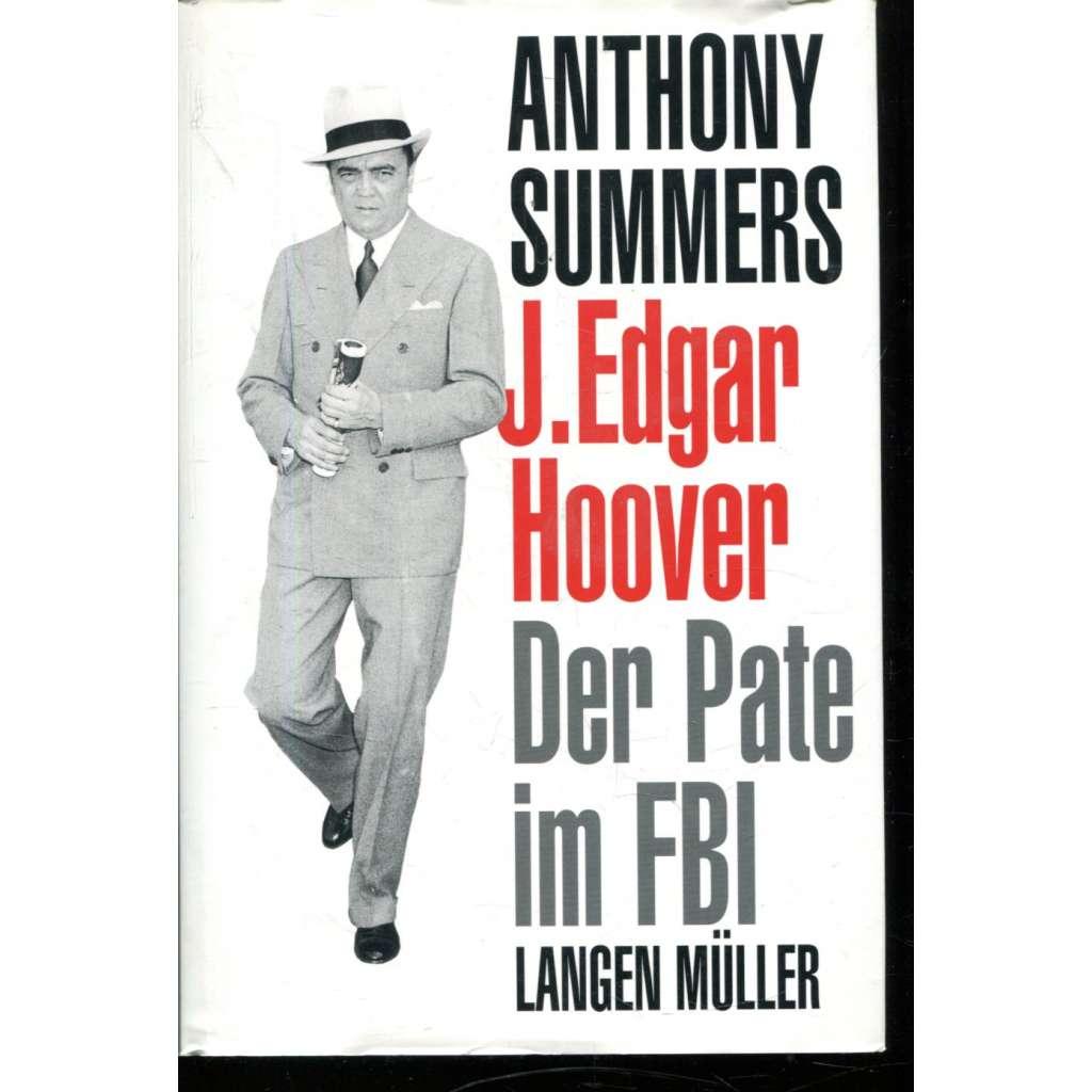 J. Edgar Hoover. Der Pate im FBI