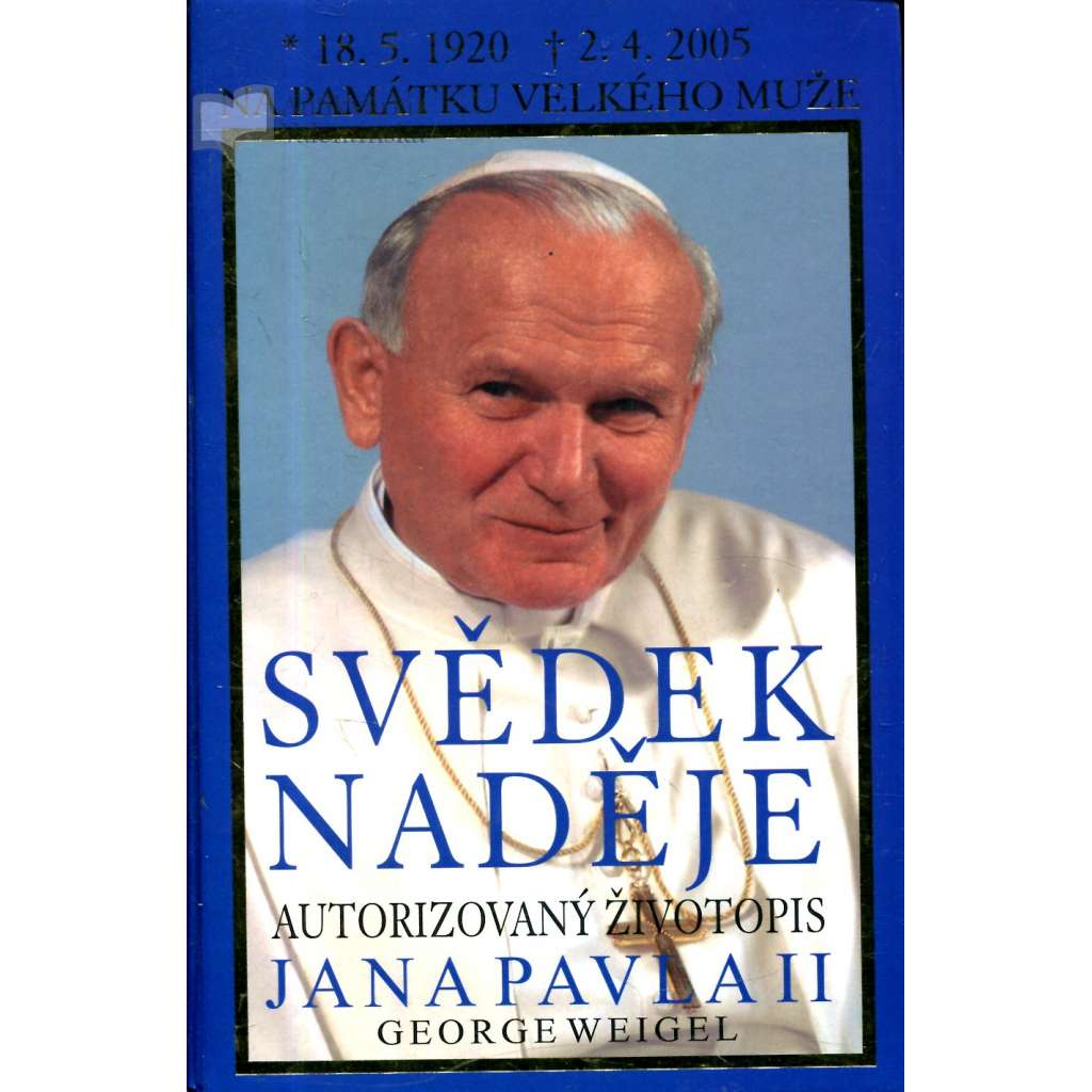 Svědek naděje * Životopis papeže Jana Pavla II.