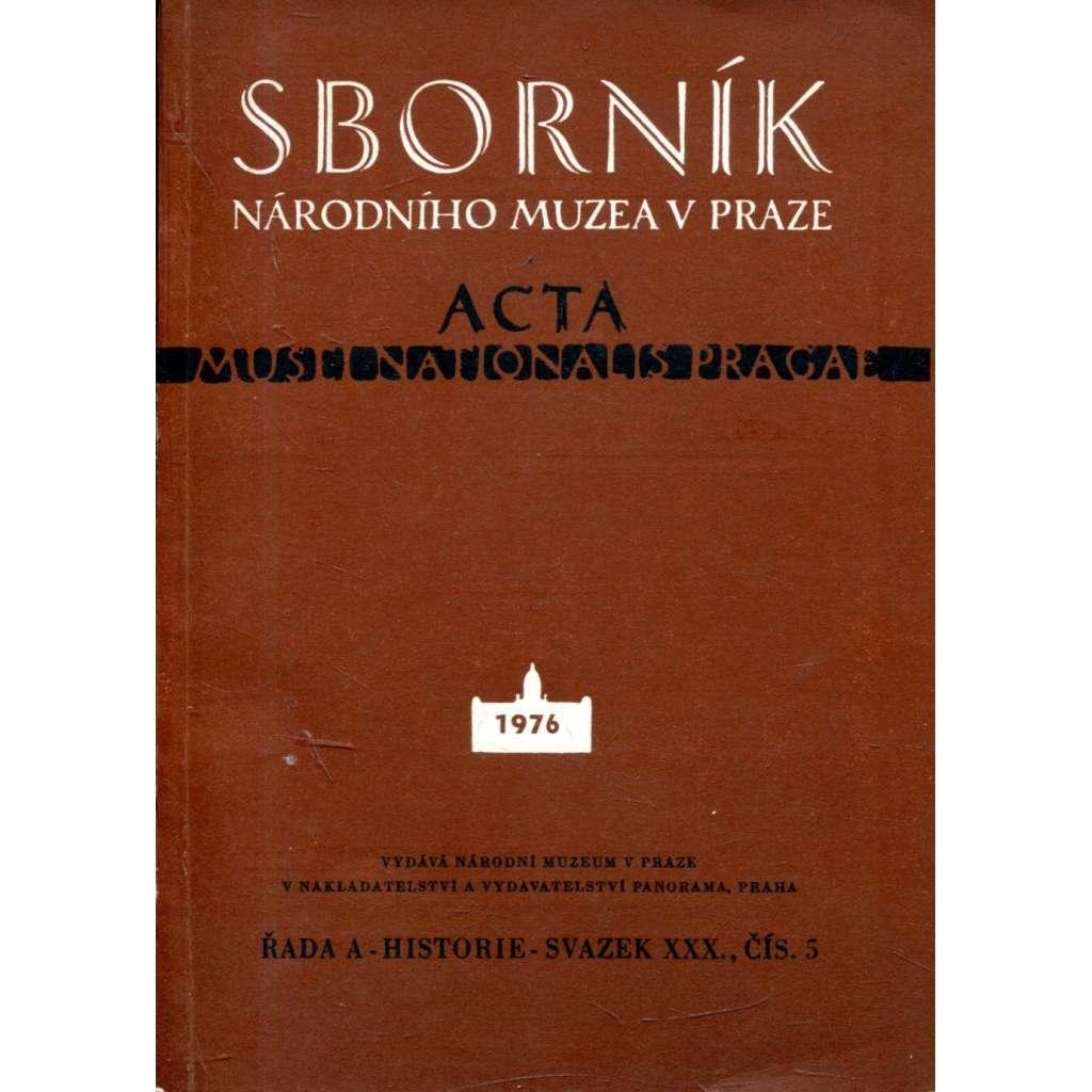 Acta Musei Nationalis Pragae, řada A - Historie - sv. XXX., čís. 5, 1976