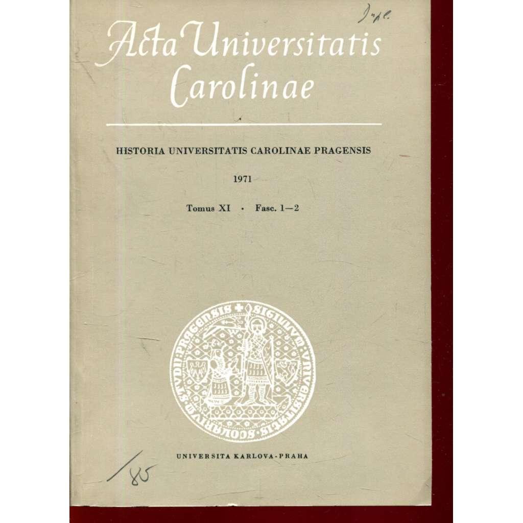 Příspěvky k dějinám University Karlovy. Historia Universitatis Carolinae Pragensis, XI/1-2, 1971