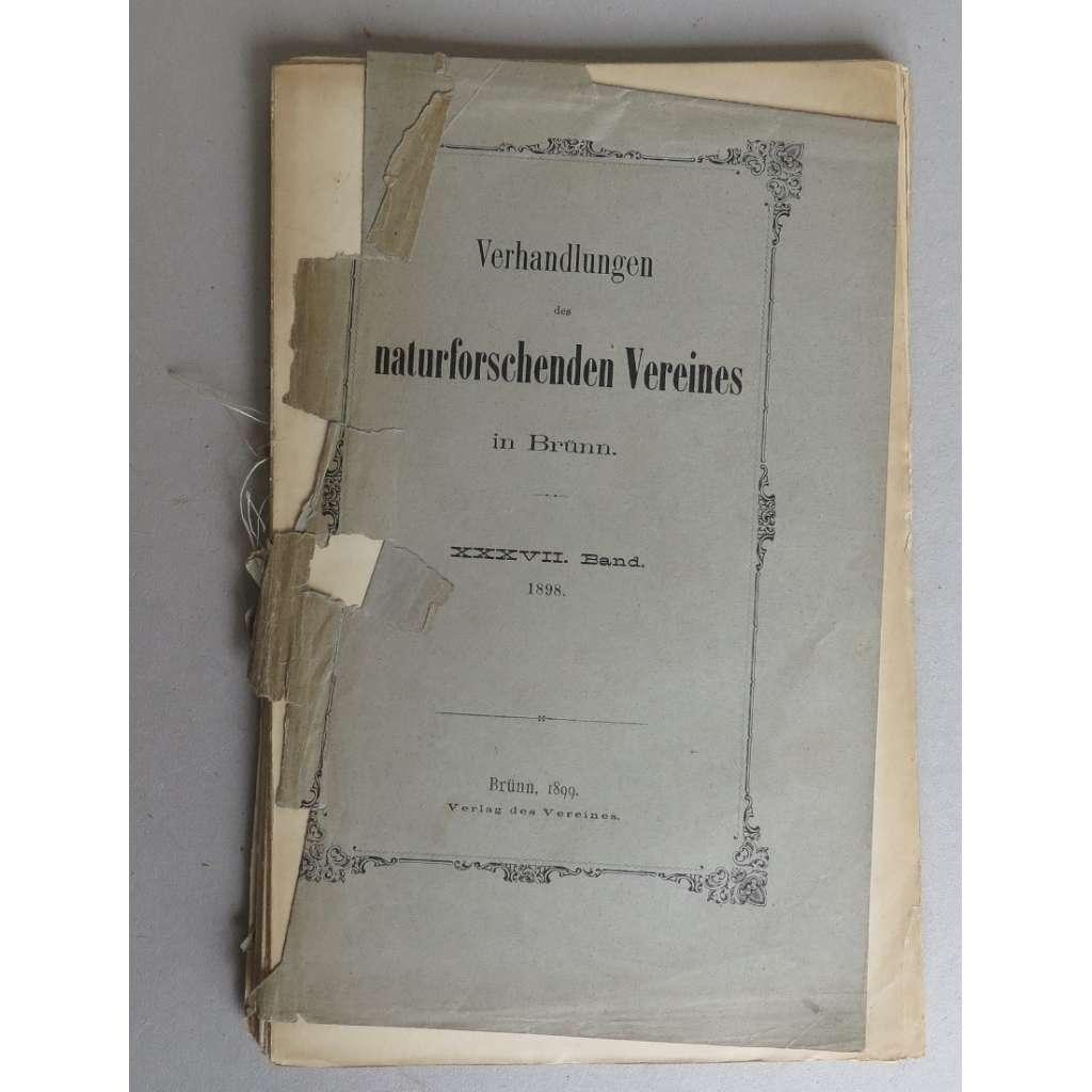 Verhandlungen des naturforschenden Vereines in Brünn. XXXVII. Band, 1898