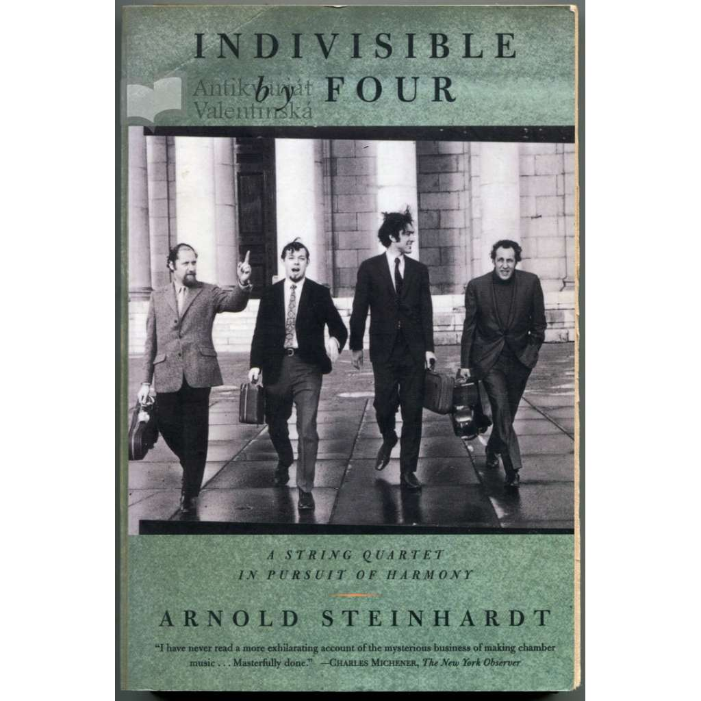 Indivisible by Four. A String Quartet in Pursuit of Harmony (The Guarneri String Quartet)