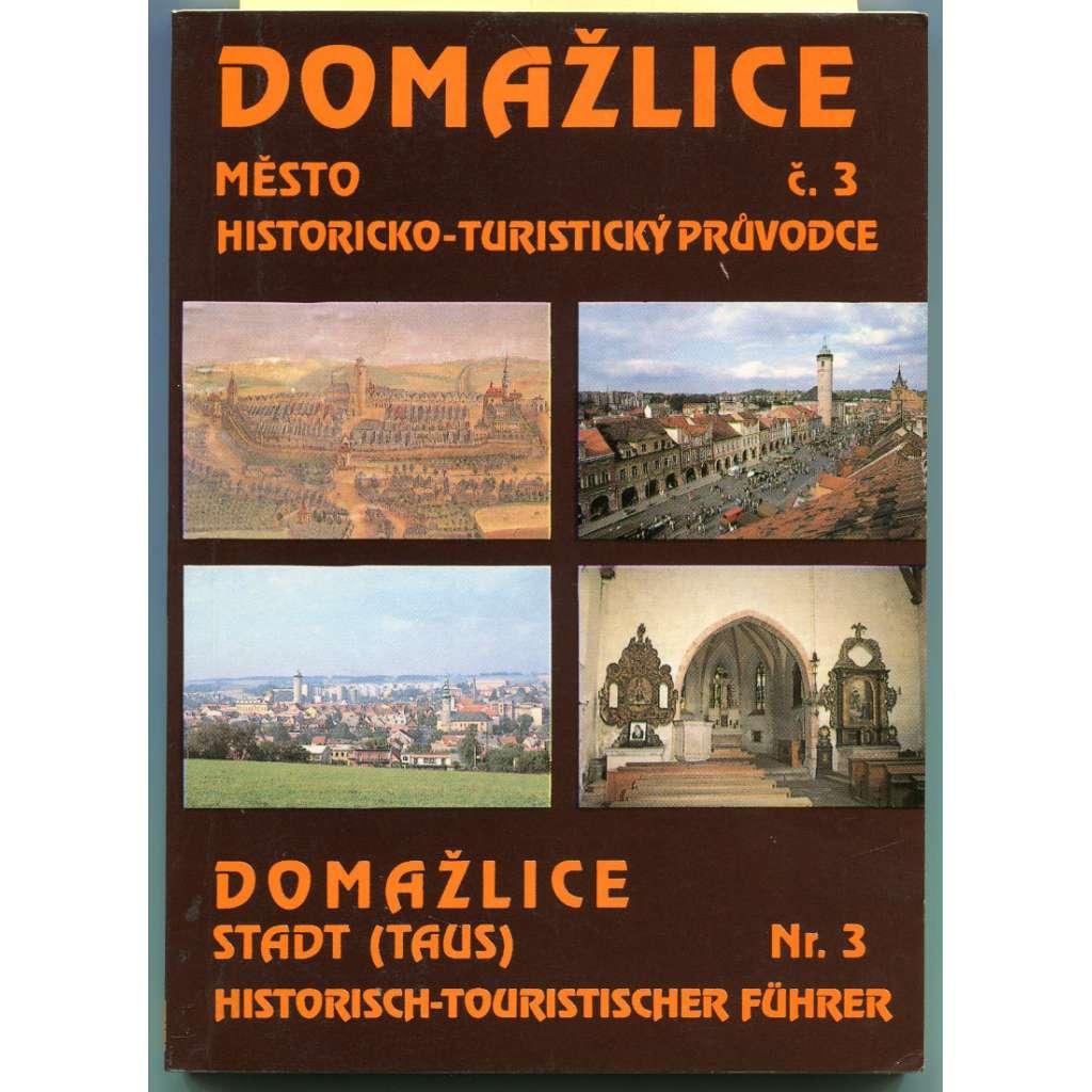 Domažlice, město. Historicko-turistický průvodce, č. 3. / Domažlice, Stadt (Taus). Historisch-touristischer Führer (Nr. 3)