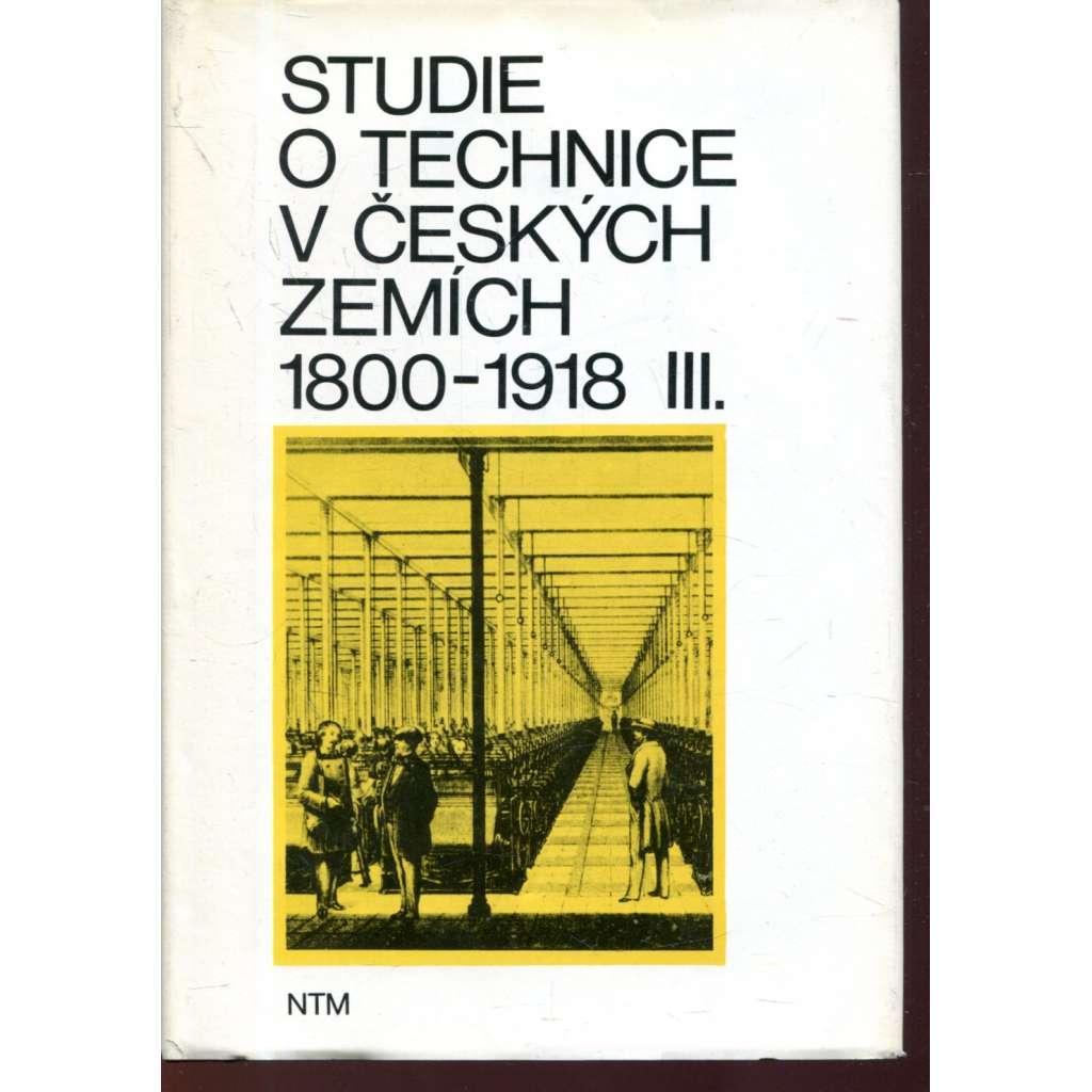 Studie o technice v čes. zemích 1800-1918, III.