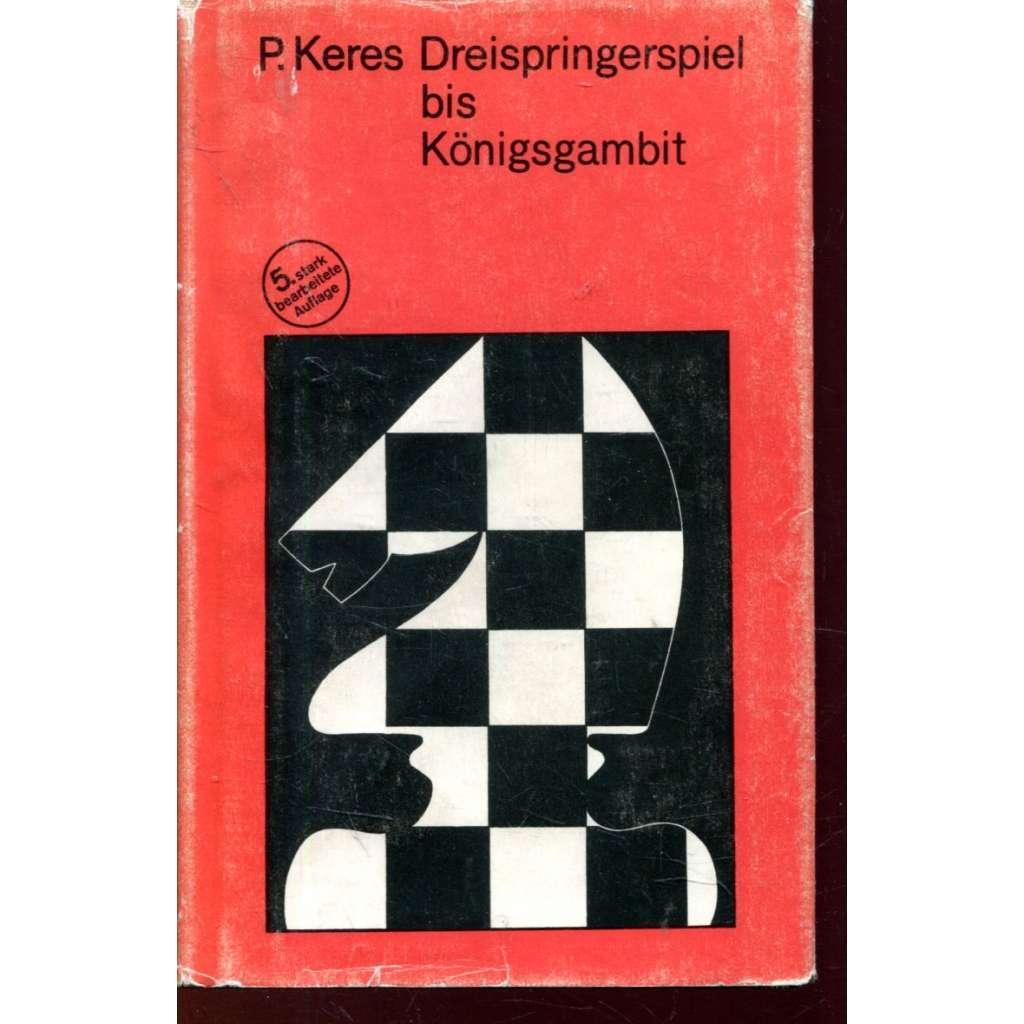Dreispringerspiel bis Königsgambit (šachy)