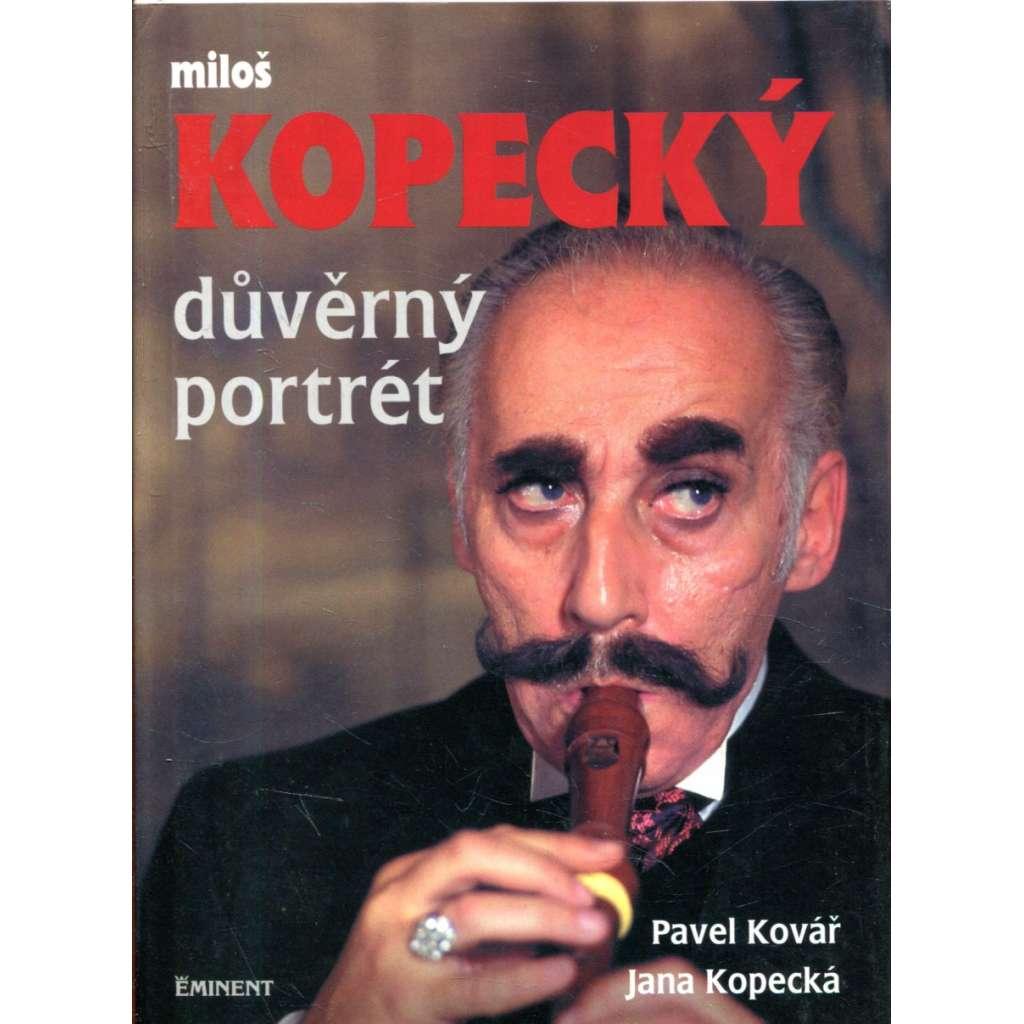 Miloš Kopecký: důvěrný portrét