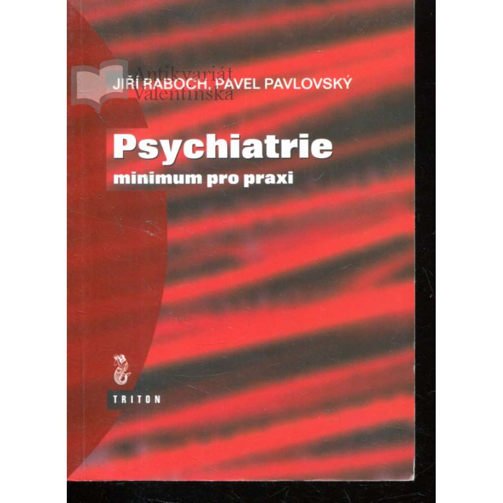 Psychiatrie. Minimum pro praxi