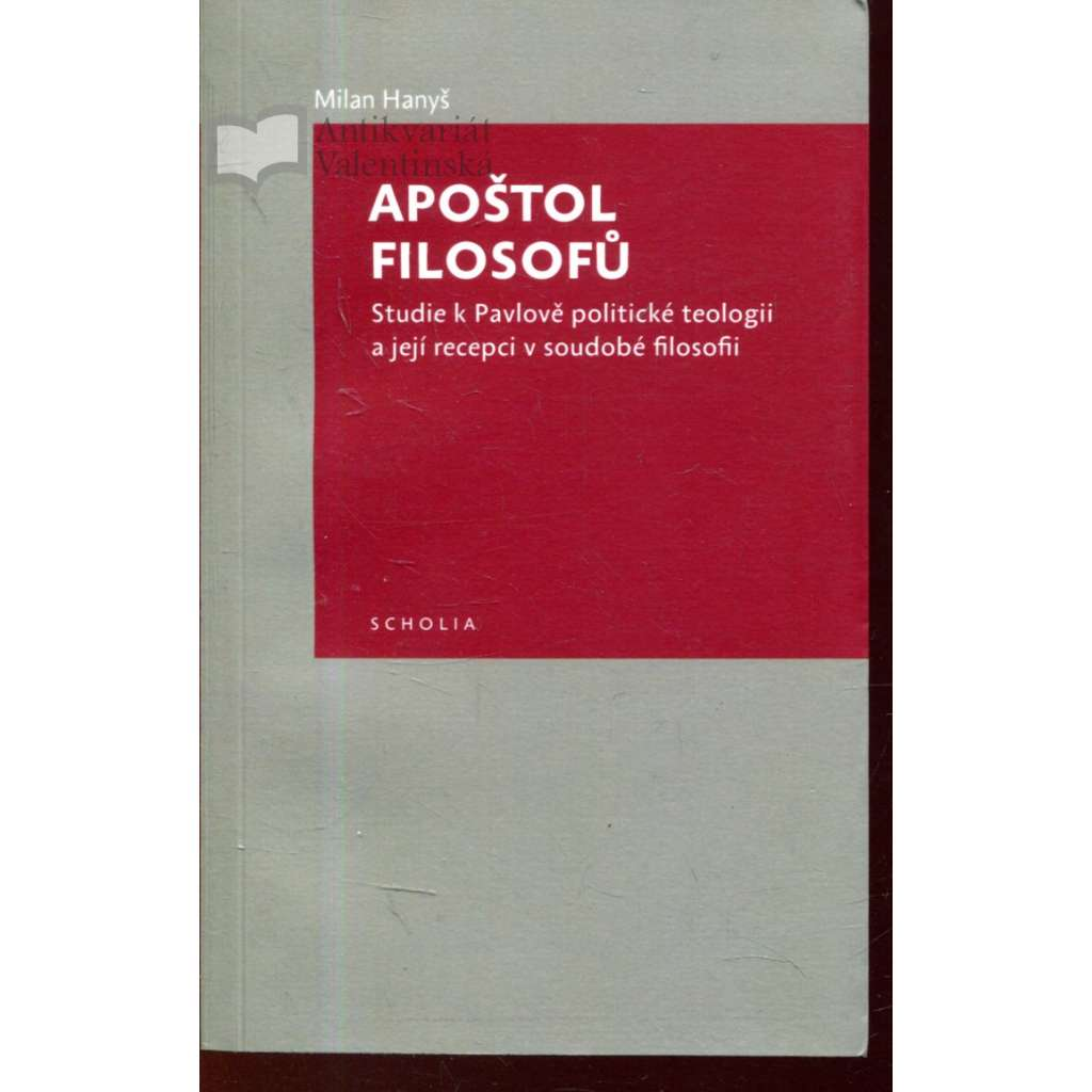 Apoštol filosofů - Studie k Pavlově politické teologii a její recepci v soudobé filosofii