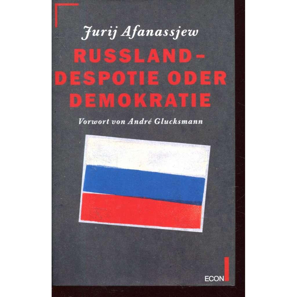 Russland-Despotie oder Demokratie