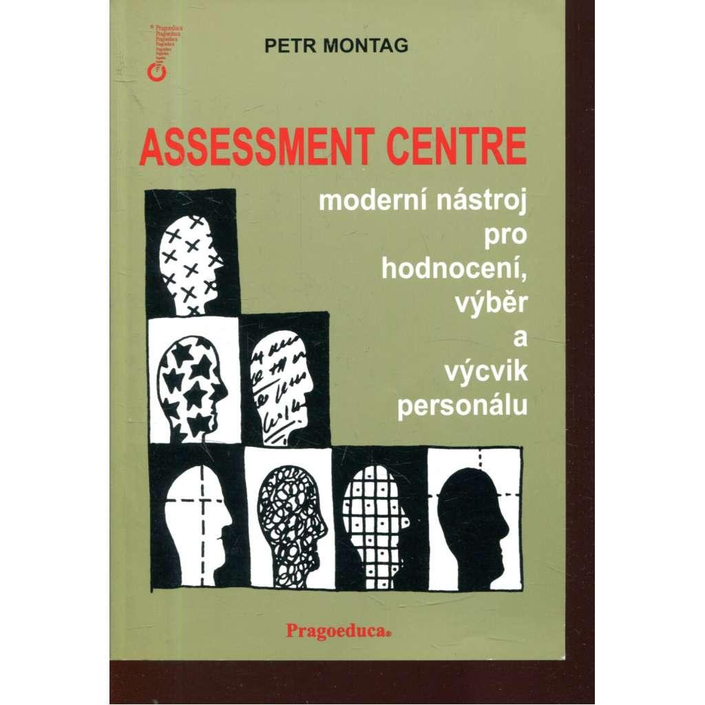 Assessment centre: moderní nástroj pro hodnocení, výběr a výcvik personálu