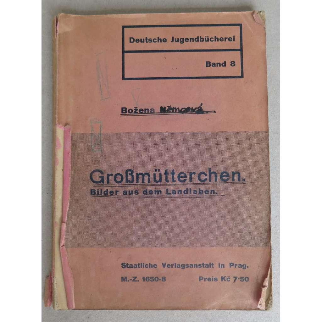 Großmütterchen. Bilder aus dem Landleben [Deutsche Jugendbücherei, Band 8]