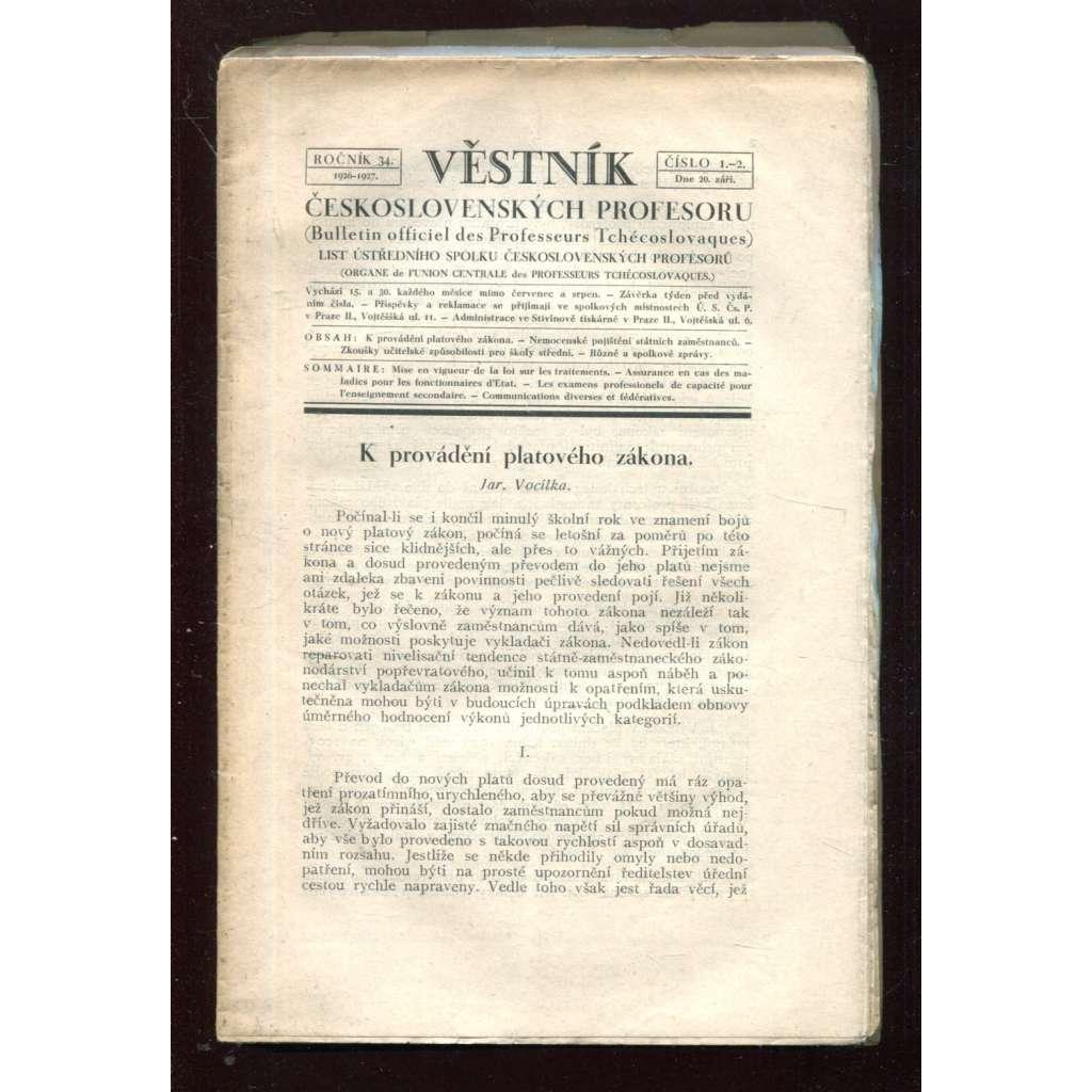 Věstník českoslovanských profesorů, roč. 34, č.1-20 (1926-27). Roč. 45, č. 1, 17, 18 (1938). Roč. 48, č. 5-11(1940-41)
