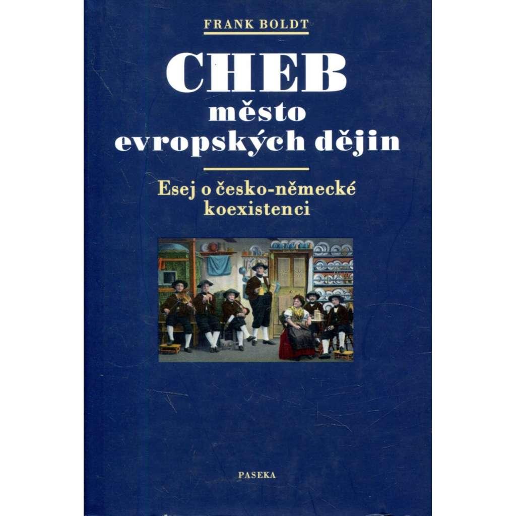 Cheb - město evropských dějin