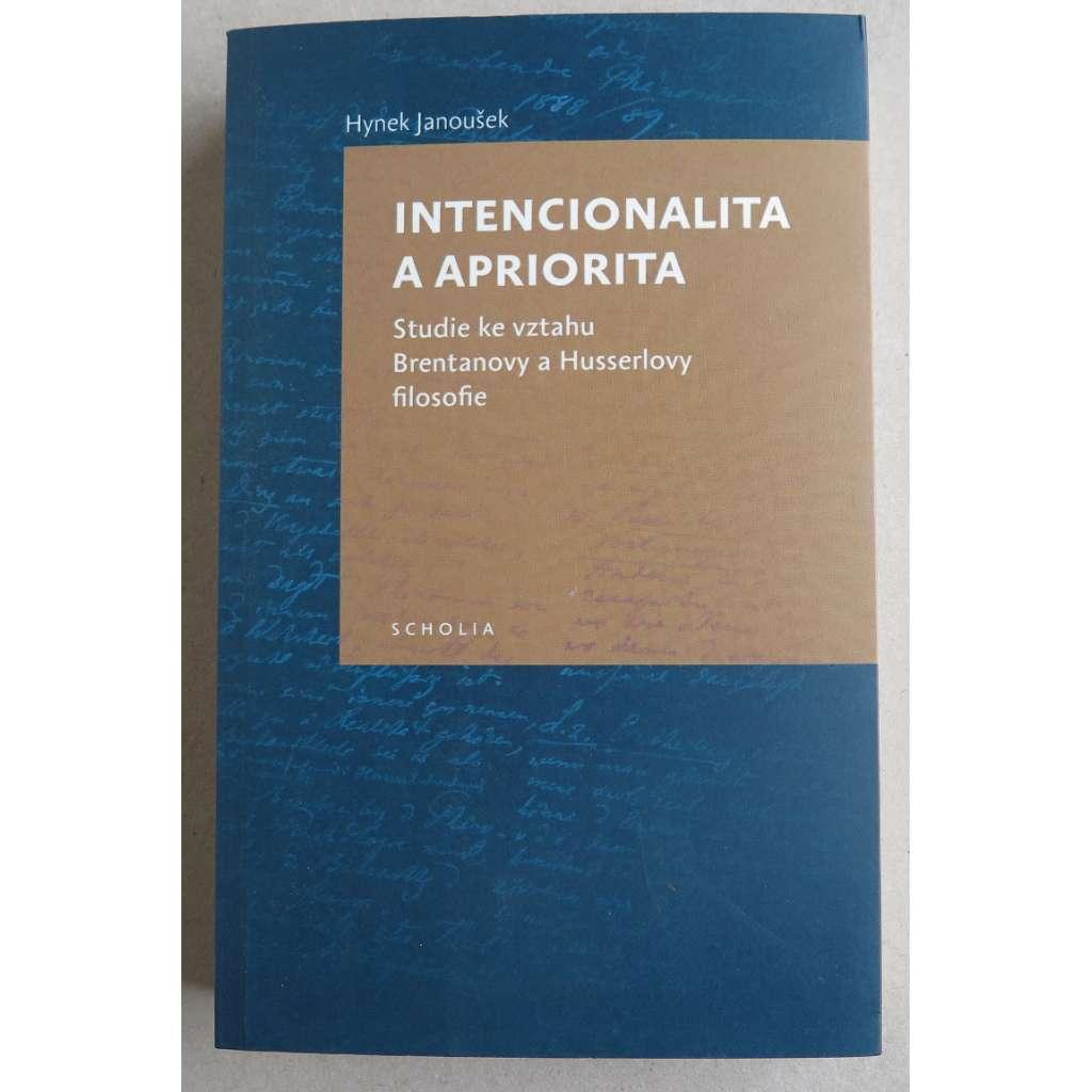Intencionalita a apriorita. Studie ke vztahu Brentanovy a Husserlovy filosofie