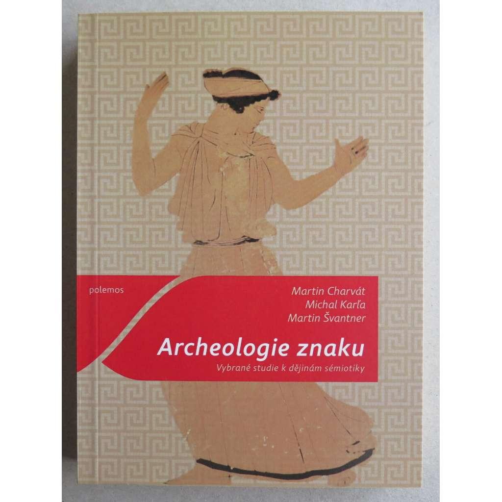 Archeologie znaku. Vybrané studie k dějinám sémiotiky